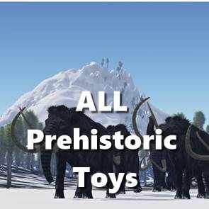 view ALL Prehistoric Toys products